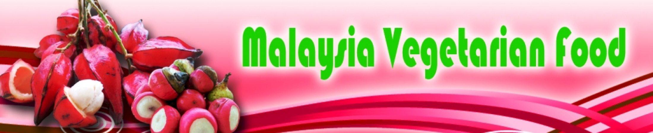Malaysia Vegetarian Food